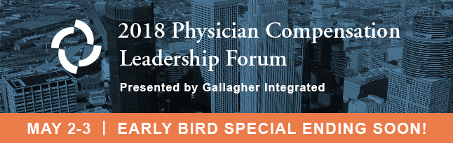 2018 Physician Compensation Leadership Forum | May 2-3 | Minneapolis