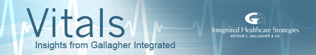 Vitals | Insights from Gallagher Integrated | Integrated Healthcare Strategies