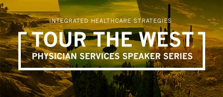 Tour the West: Physician Services Speaker Series