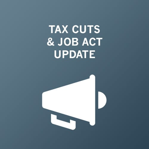 Regulatory Update: Tax Cuts & Jobs Act of 2017